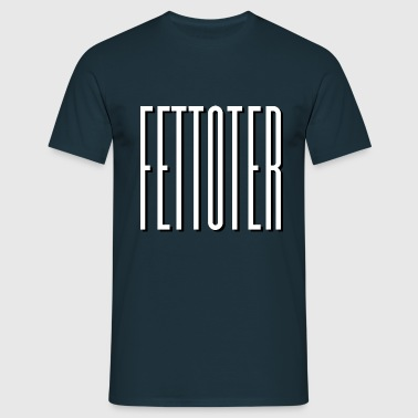 Fettoter - T-skjorte for menn