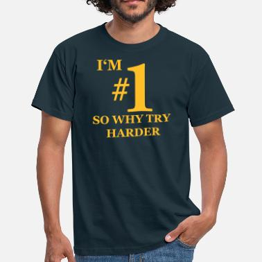 Even T-shirt, I'm #1 - T-shirt herr