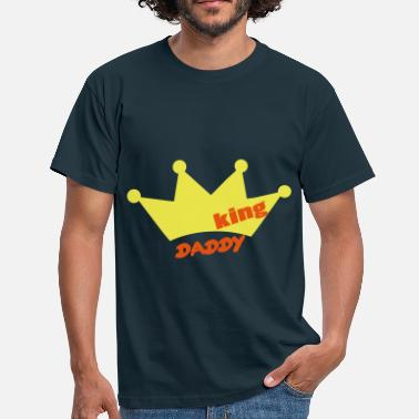 King Daddy King daddy - Men's T-Shirt
