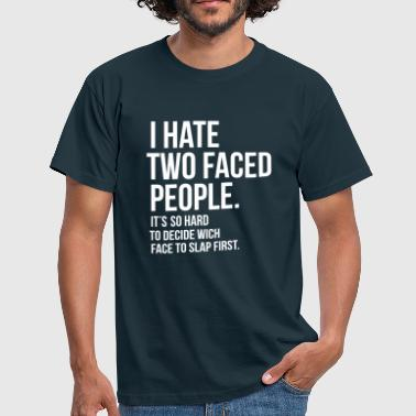 Hate People hate 2 faced people  - Männer T-Shirt