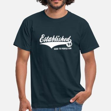 68 Birthday Established 68 - Geburtstag Birthday Design - Men's T-Shirt