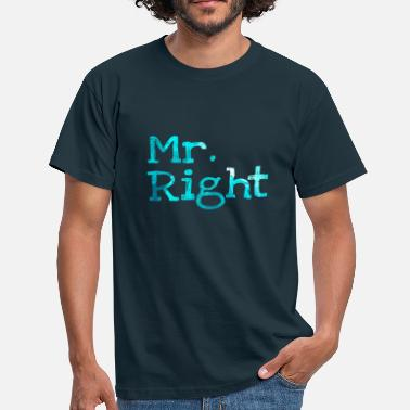 Right mr right - Men's T-Shirt