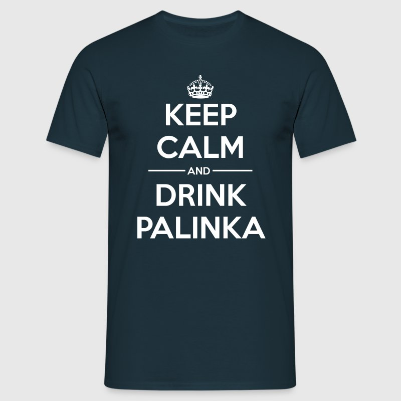 Drinks Keep calm Palinka - Men's T-Shirt