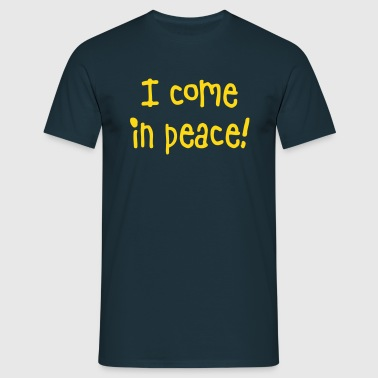 i come in peace - Männer T-Shirt