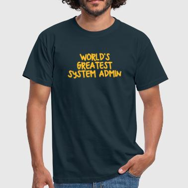 System Admin worlds greatest system admin - Men's T-Shirt