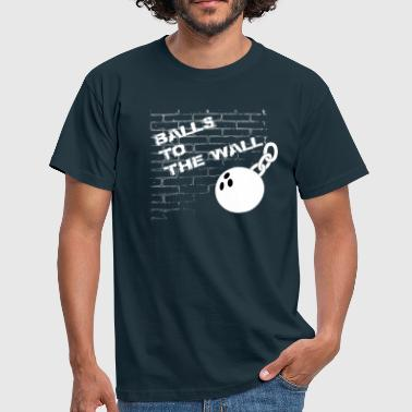 Balls to the wall - T-shirt herr