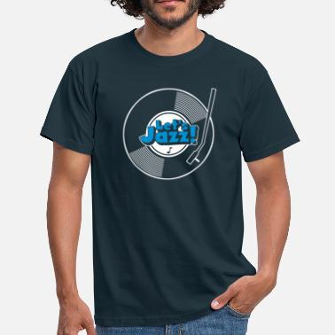 Waxe let's jazz wax - Men's T-Shirt