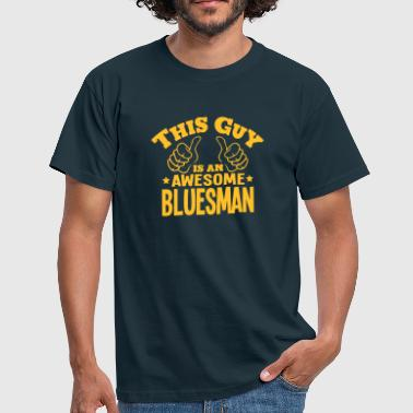 this guy is an awesome bluesman - Men's T-Shirt