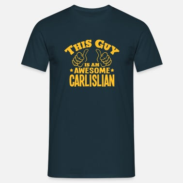 Cumbria this guy is an awesome carlislian - Men's T-Shirt