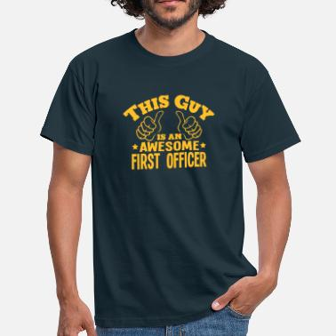 First Officer this guy is an awesome first officer - Men's T-Shirt