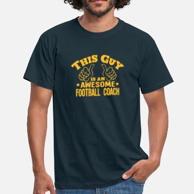 Awesome Footballer this guy is an awesome football coach - Men's T-Shirt