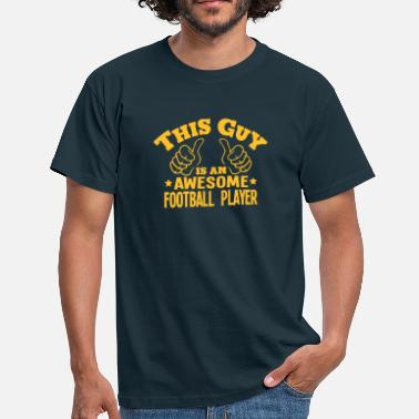 Awesome Footballer this guy is an awesome football player - Men's T-Shirt