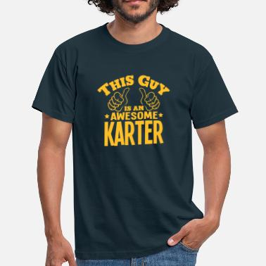 Karter this guy is an awesome karter - Men's T-Shirt