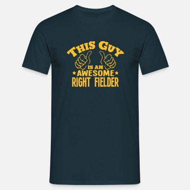 Fielder this guy is an awesome right fielder - Men's T-Shirt