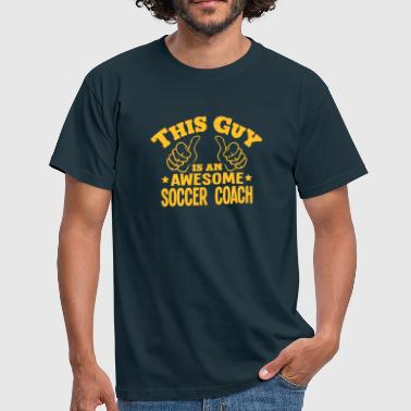 this guy is an awesome soccer coach - Men's T-Shirt