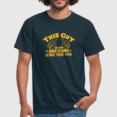 this guy is an awesome ultimate frisbee  - Men's T-Shirt