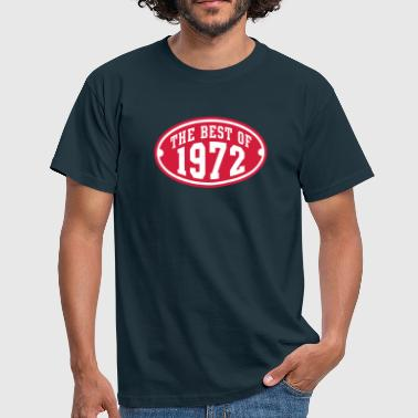 THE BEST OF 1972 2C Birthday Anniversaire Geburtstag - Men's T-Shirt