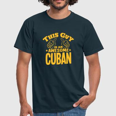this guy is an awesome cuban - T-shirt Homme