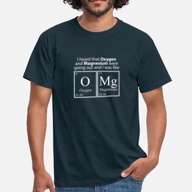 Oxygen I heard that Oxygen and Magnesium were going out - Men's T-Shirt