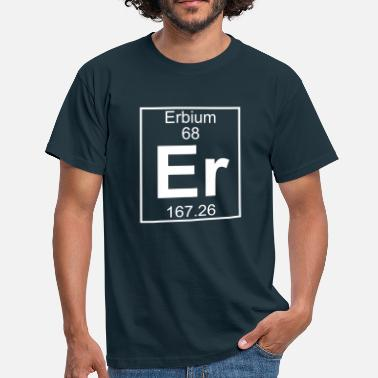 Erbium Erbium (Er) (element 68) - Men's T-Shirt