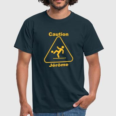 Caution jérôme - Männer T-Shirt