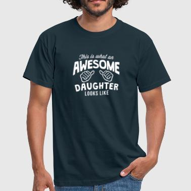 Awesome Daughter this is what an awesome daughter looks l - Men's T-Shirt