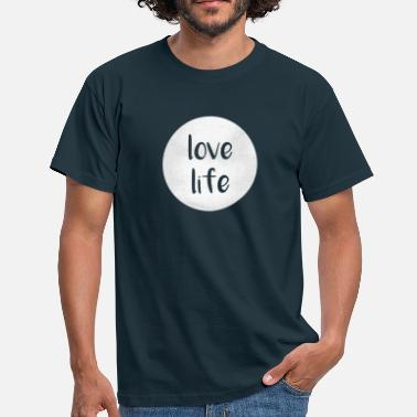 love life - Men's T-Shirt