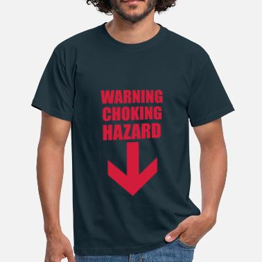 Sex Cheeky Warning Choking Hazard - Men's T-Shirt