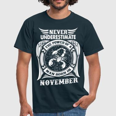 ...Power Of A Man Born In November, Scorpio Sign - Men's T-Shirt