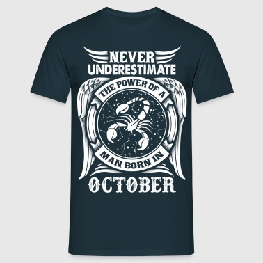 ...Power Of A Man Born In October, Scorpio Sign - Men's T-Shirt
