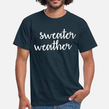 Severe Weather sweather weather - Men's T-Shirt