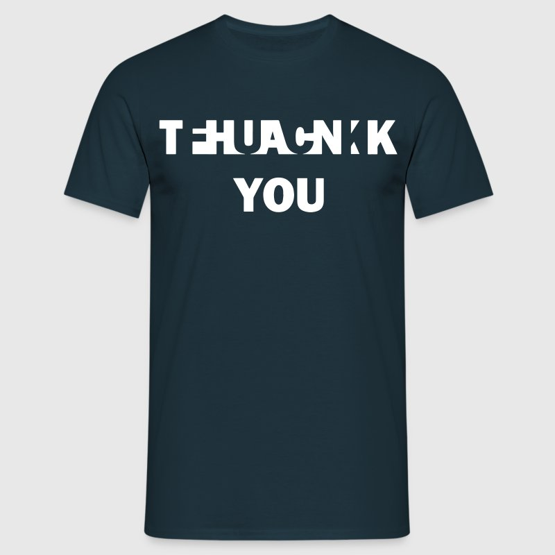 Fuck Thank You - Men's T-Shirt