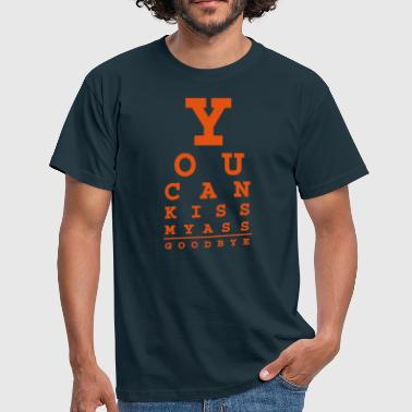 you can kiss my ass good bye - Mannen T-shirt