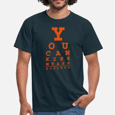 Ass you can kiss my ass good bye - Men's T-Shirt