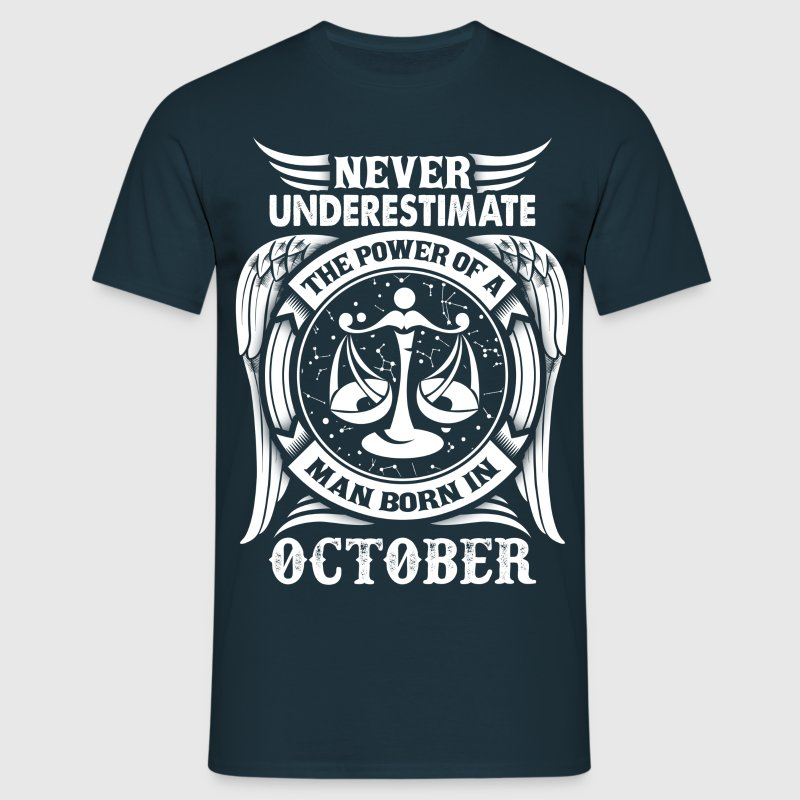 ...Power Of A Man Born In October, Libra Sign - Men's T-Shirt