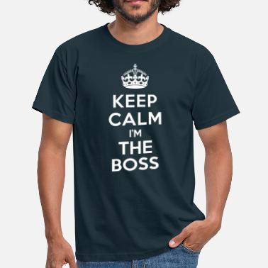 Whos The Boss Keep calm I'm the BOSS - T-shirt Homme