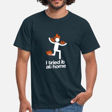 I Tried It At Home i tried it at home - Men's T-Shirt