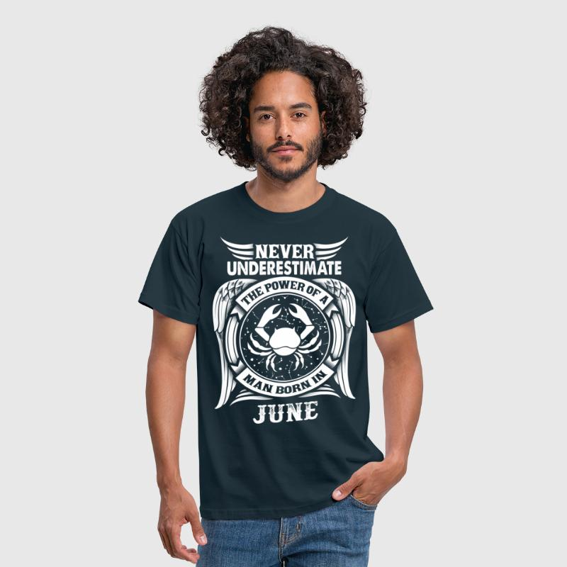 ...Power Of A Man Born In June, Cancer Sign - Men's T-Shirt