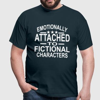 Emotionally Attached To Fictional Characters - Men's T-Shirt