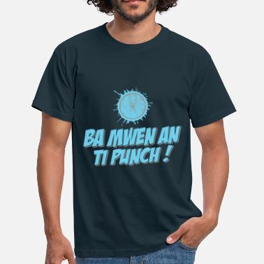 Ti-punch Tee Shirt France Martinique Ba mwen an ti punch le - T-shirt Homme