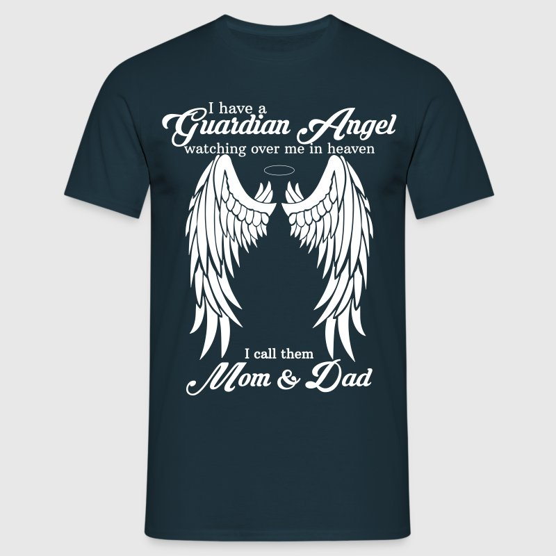 I Have a Guardian Angel Mom and Dad - Men's T-Shirt