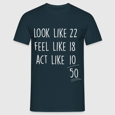 act_look_feel_like 50 - Männer T-Shirt