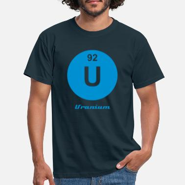 Uranium Uranium (U) (element 92) - Men's T-Shirt