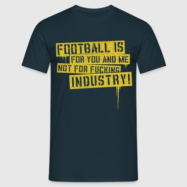 Football is for You & Me - Männer T-Shirt