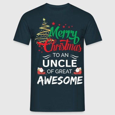 Merry Christmas to a Uncle of Great Awesome - Men's T-Shirt