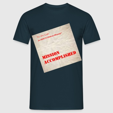 MISSION ACCOMPLISHED T-Shirts - Men's T-Shirt