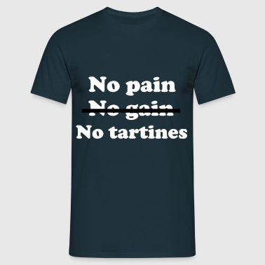 No Pain No Tartines - T-shirt Homme