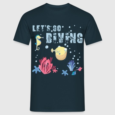 holidays_at_the_sea_let's go diving - Männer T-Shirt