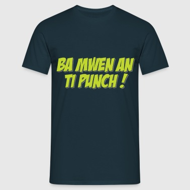 Tee Shirt France Martinique Ba mwen an ti punch le - T-shirt Homme