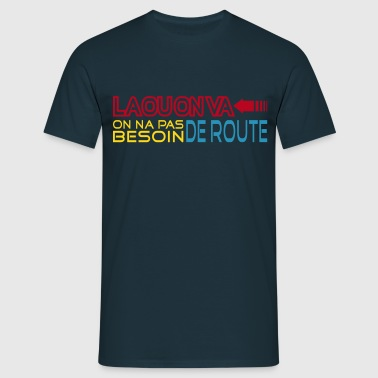 la ou on va - T-shirt Homme